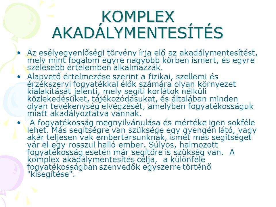 KOMPLEX AKADÁLYMENTESÍTÉS
