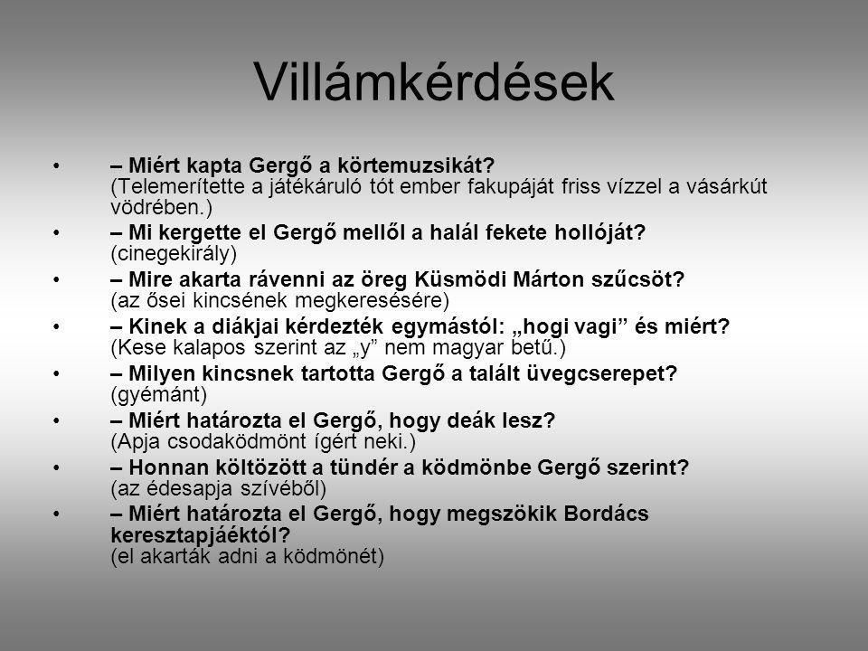 Villámkérdések – Miért kapta Gergő a körtemuzsikát (Telemerítette a játékáruló tót ember fakupáját friss vízzel a vásárkút vödrében.)