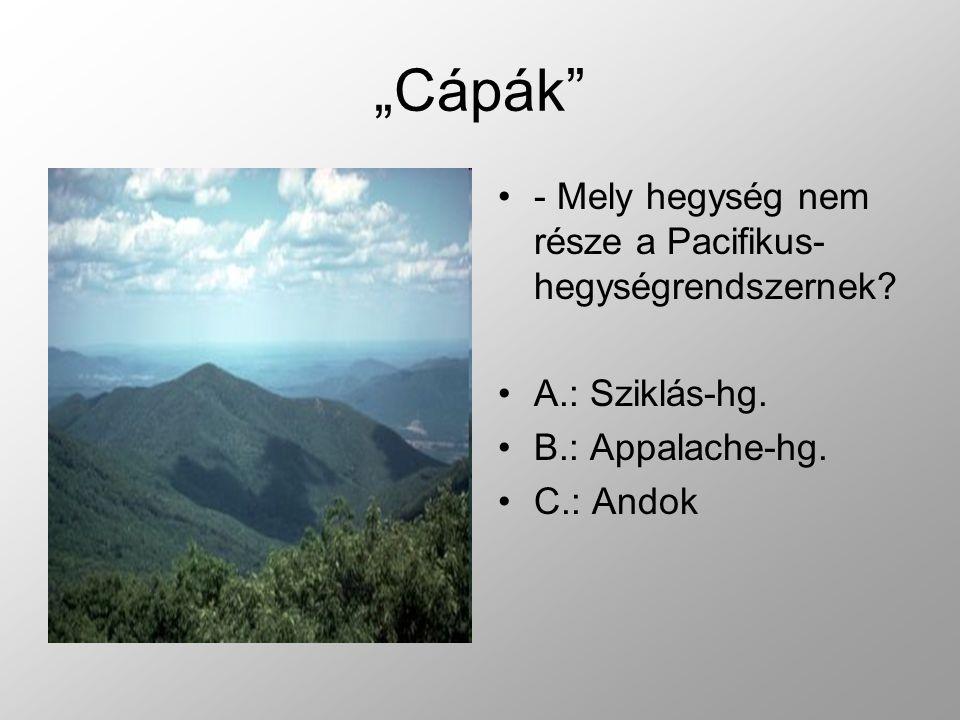"""""""Cápák - Mely hegység nem része a Pacifikus-hegységrendszernek"""