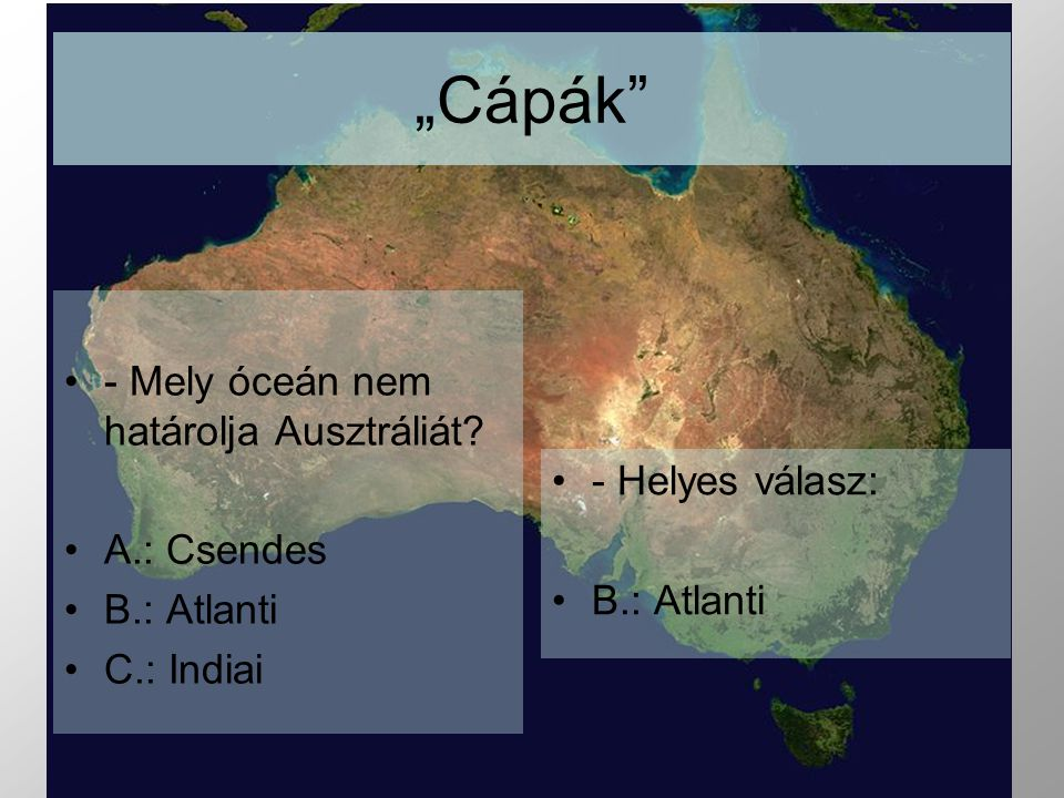"""""""Cápák - Mely óceán nem határolja Ausztráliát A.: Csendes"""