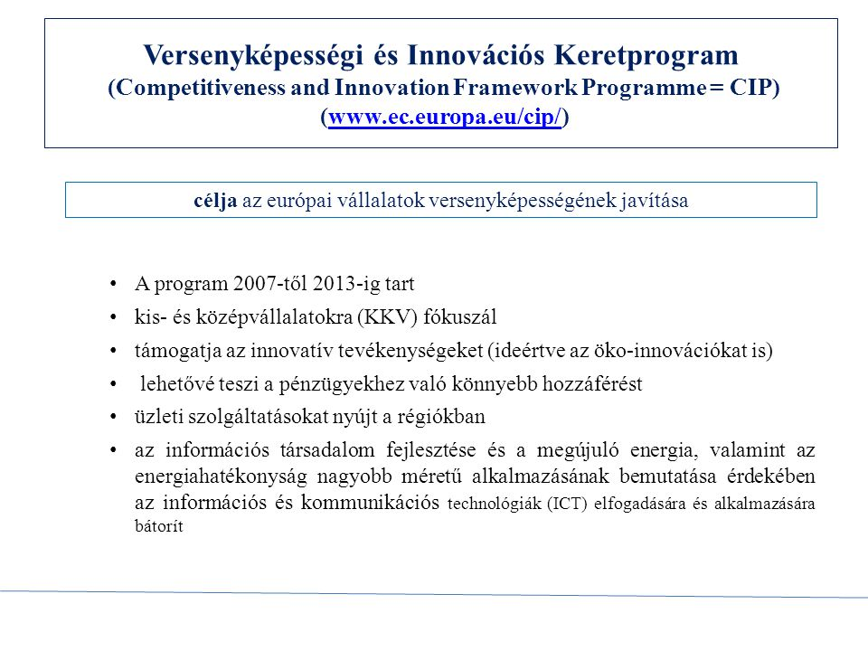 célja az európai vállalatok versenyképességének javítása