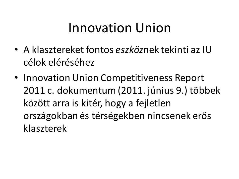 Innovation Union A klasztereket fontos eszköznek tekinti az IU célok eléréséhez.