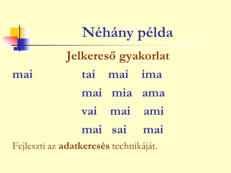 Néhány példa Jelkereső gyakorlat mai tai mai ima mai mia ama