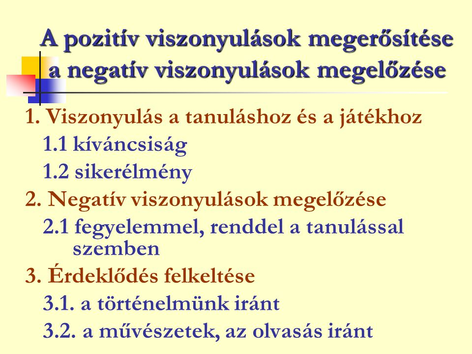 A pozitív viszonyulások megerősítése a negatív viszonyulások megelőzése
