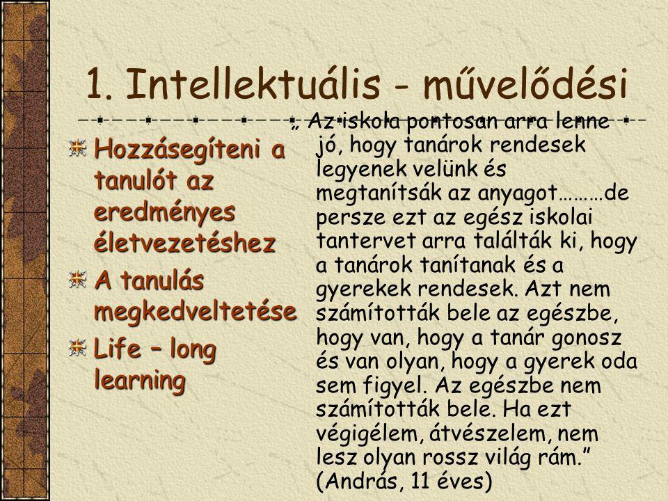 1. Intellektuális - művelődési