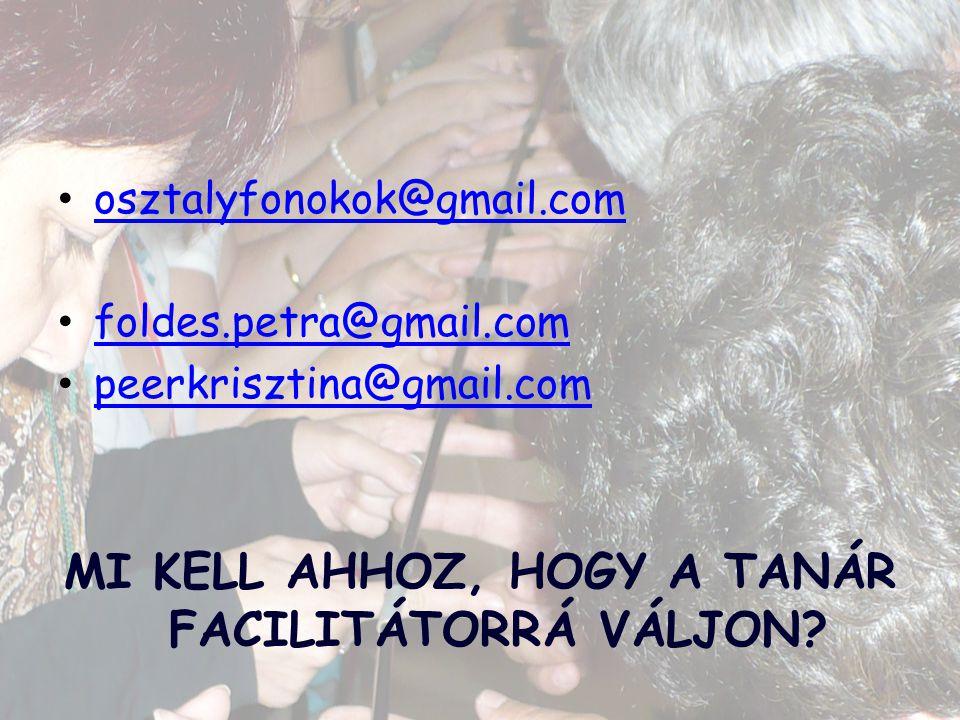 MI KELL AHHOZ, HOGY A TANÁR FACILITÁTORRÁ VÁLJON