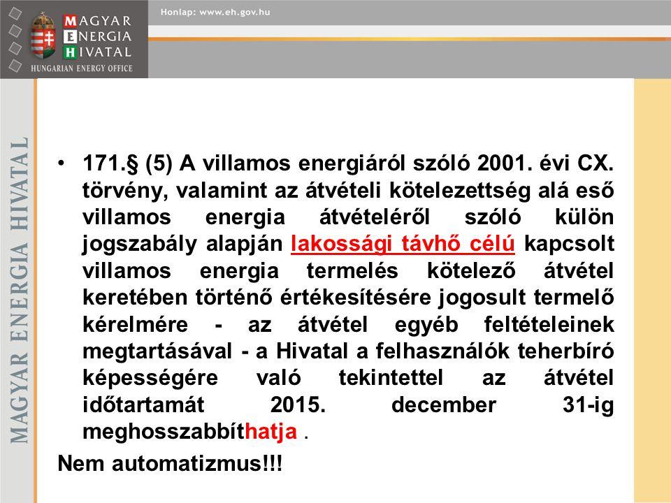 171. § (5) A villamos energiáról szóló 2001. évi CX