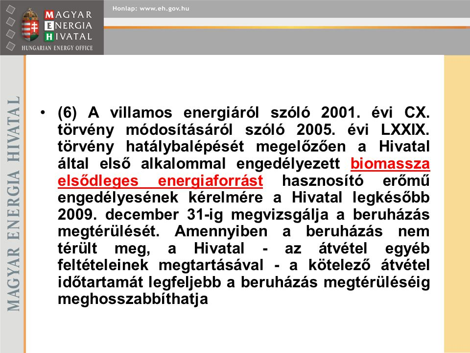 (6) A villamos energiáról szóló 2001. évi CX