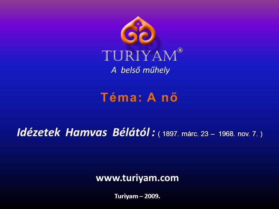 Idézetek Hamvas Bélától : ( 1897. márc. 23 – 1968. nov. 7. )