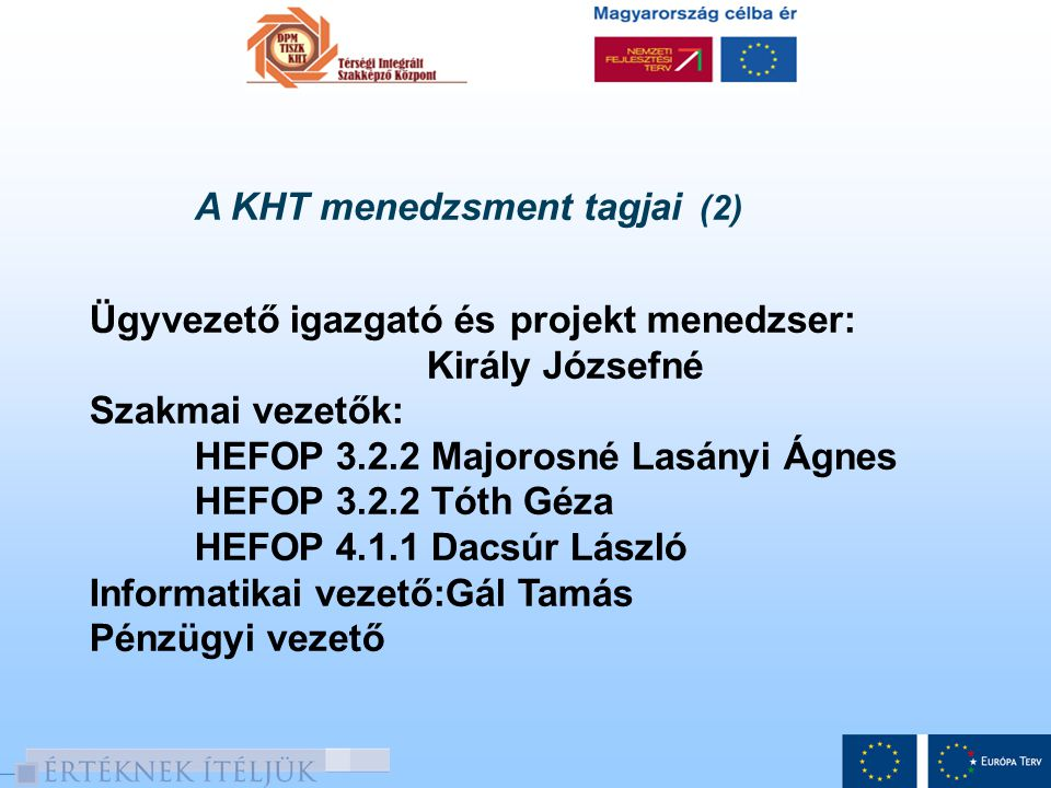 A KHT menedzsment tagjai (2)