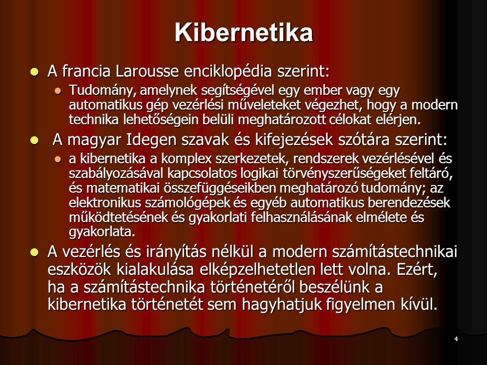 Kibernetika A francia Larousse enciklopédia szerint:
