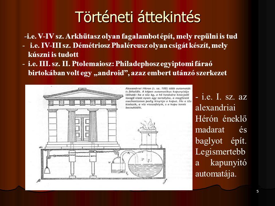 Történeti áttekintés -i.e. V-IV sz. Arkhütasz olyan fagalambot épít, mely repülni is tud.