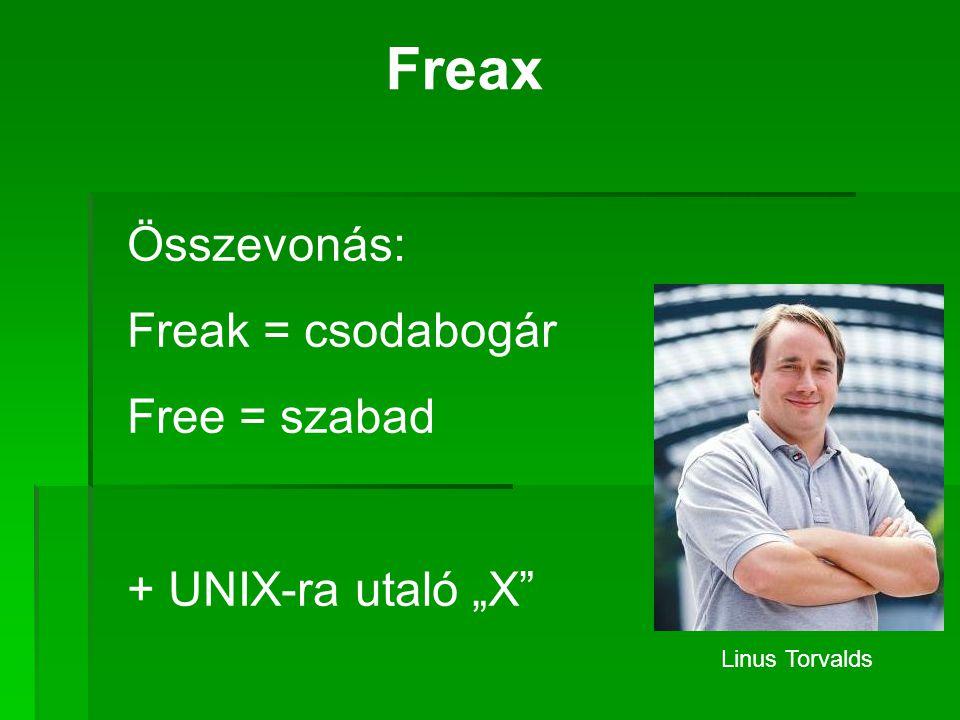 """Freax Összevonás: Freak = csodabogár Free = szabad + UNIX-ra utaló """"X"""