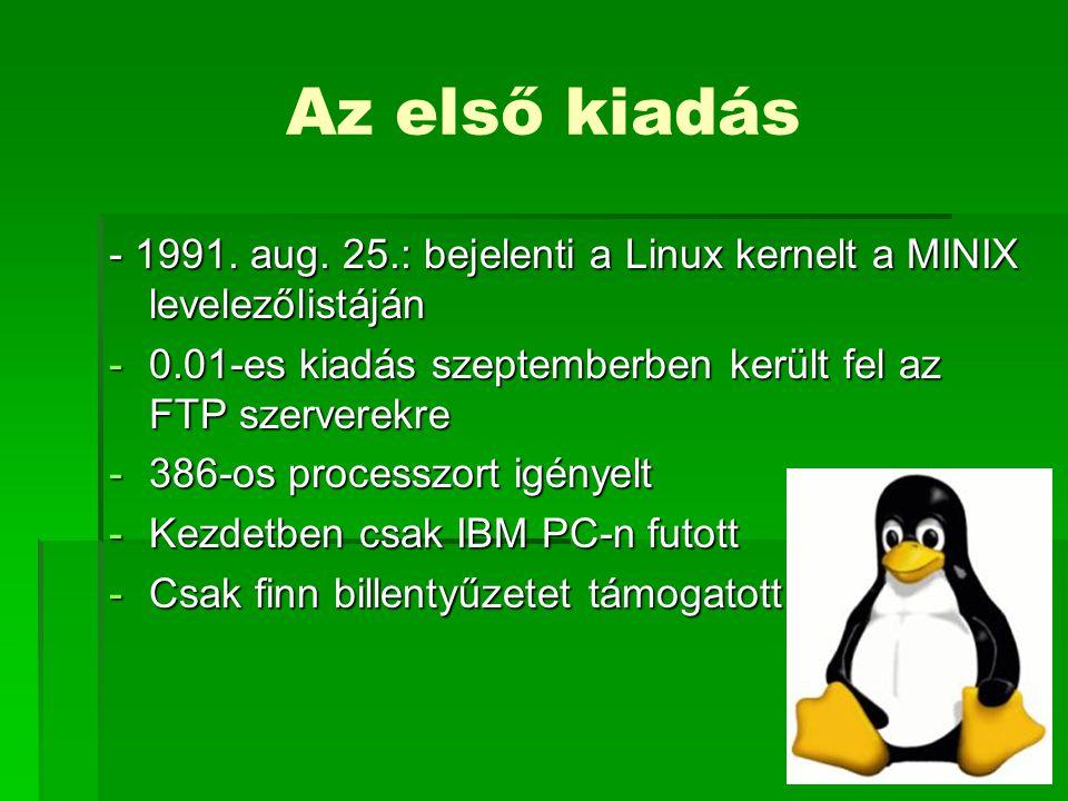 Az első kiadás - 1991. aug. 25.: bejelenti a Linux kernelt a MINIX levelezőlistáján. 0.01-es kiadás szeptemberben került fel az FTP szerverekre.