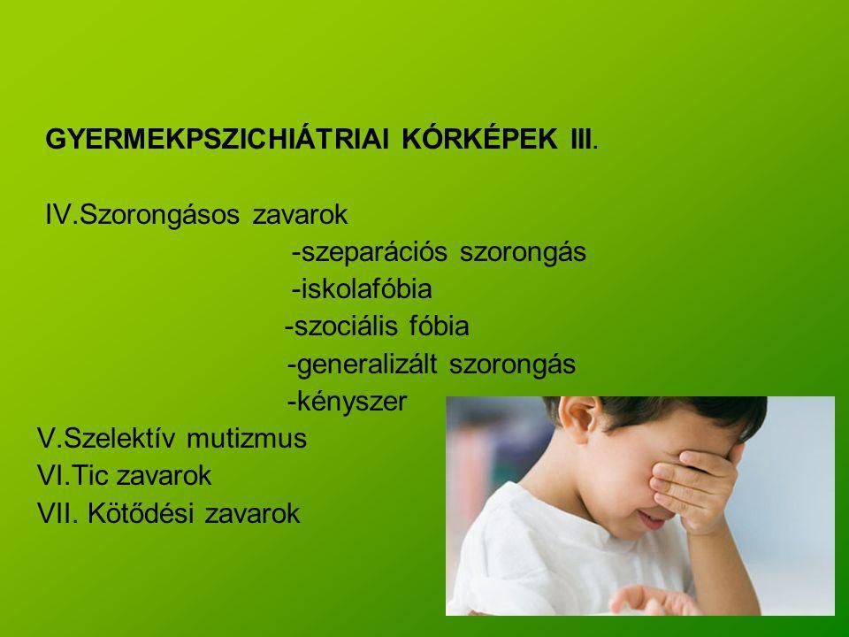 GYERMEKPSZICHIÁTRIAI KÓRKÉPEK III.