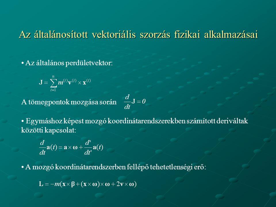 Az általánosított vektoriális szorzás fizikai alkalmazásai