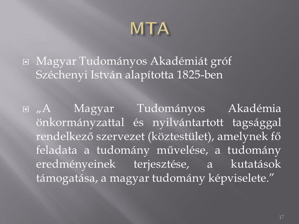 MTA Magyar Tudományos Akadémiát gróf Széchenyi István alapította 1825-ben.