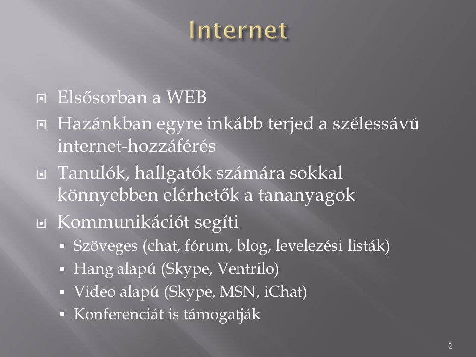 Internet Elsősorban a WEB