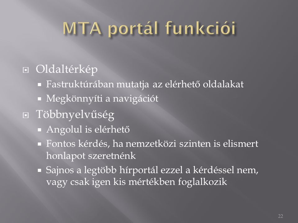MTA portál funkciói Oldaltérkép Többnyelvűség