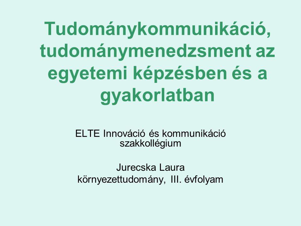 Tudománykommunikáció, tudománymenedzsment az egyetemi képzésben és a gyakorlatban