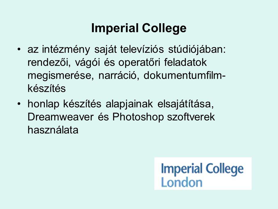 Imperial College az intézmény saját televíziós stúdiójában: rendezői, vágói és operatőri feladatok megismerése, narráció, dokumentumfilm-készítés.