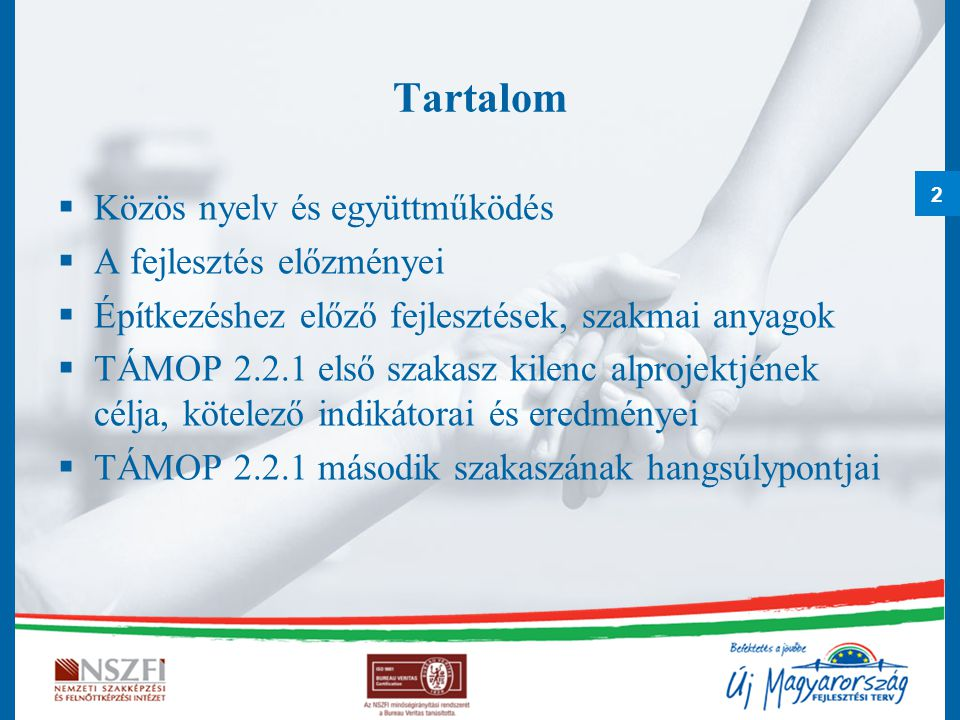 Tartalom Közös nyelv és együttműködés A fejlesztés előzményei