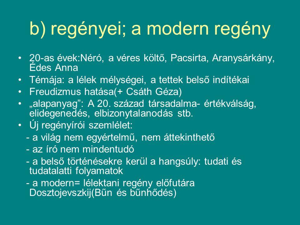 b) regényei; a modern regény