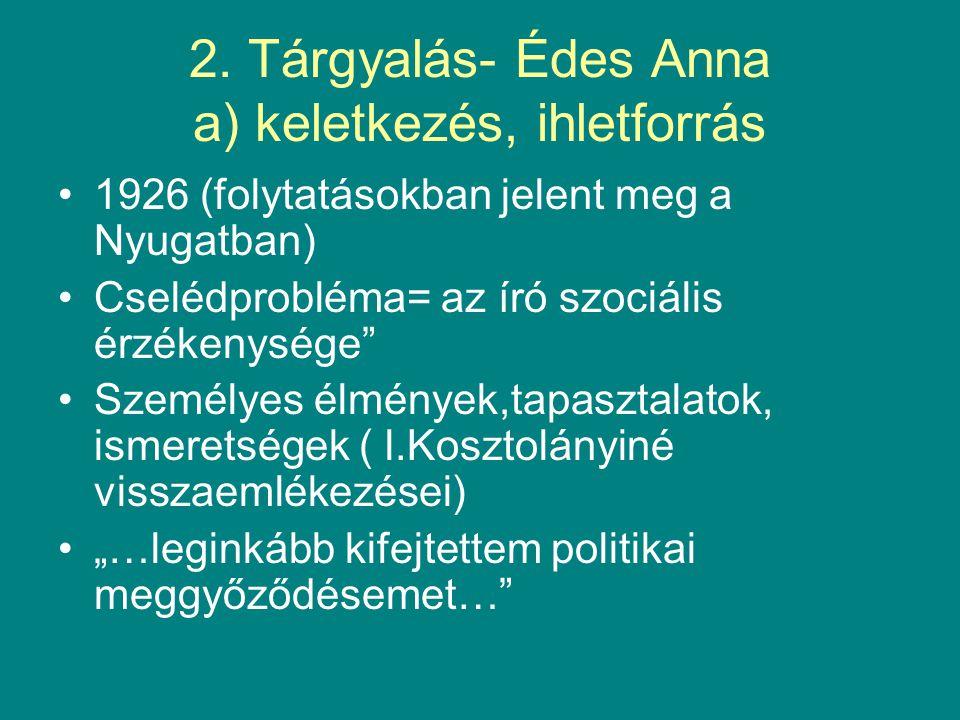 2. Tárgyalás- Édes Anna a) keletkezés, ihletforrás