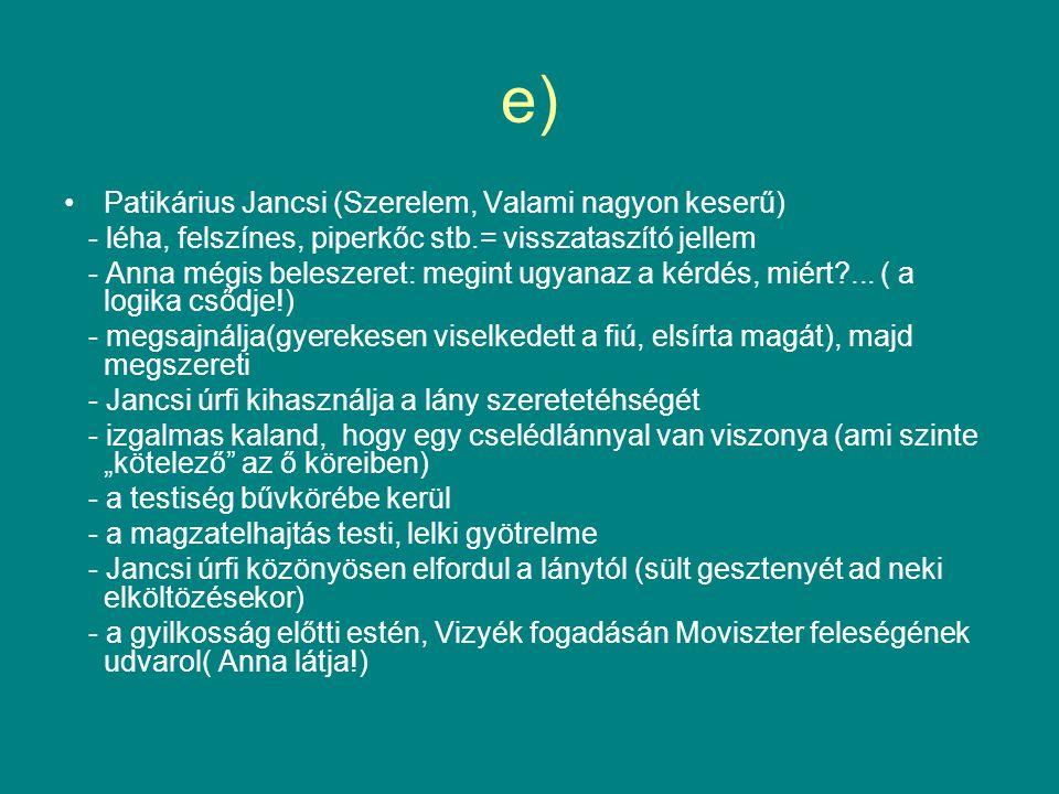 e) Patikárius Jancsi (Szerelem, Valami nagyon keserű)