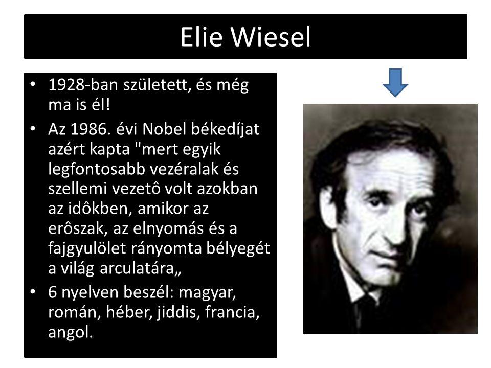 Elie Wiesel 1928-ban született, és még ma is él!