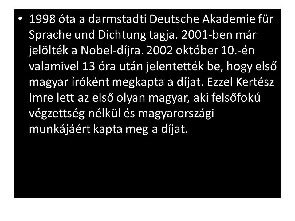 1998 óta a darmstadti Deutsche Akademie für Sprache und Dichtung tagja