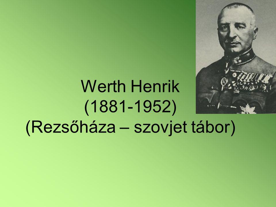 Werth Henrik (1881-1952) (Rezsőháza – szovjet tábor)