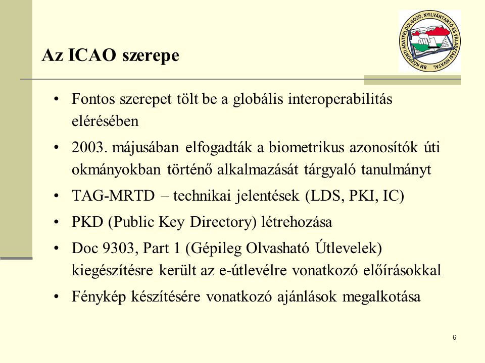 Az ICAO szerepe Fontos szerepet tölt be a globális interoperabilitás elérésében.
