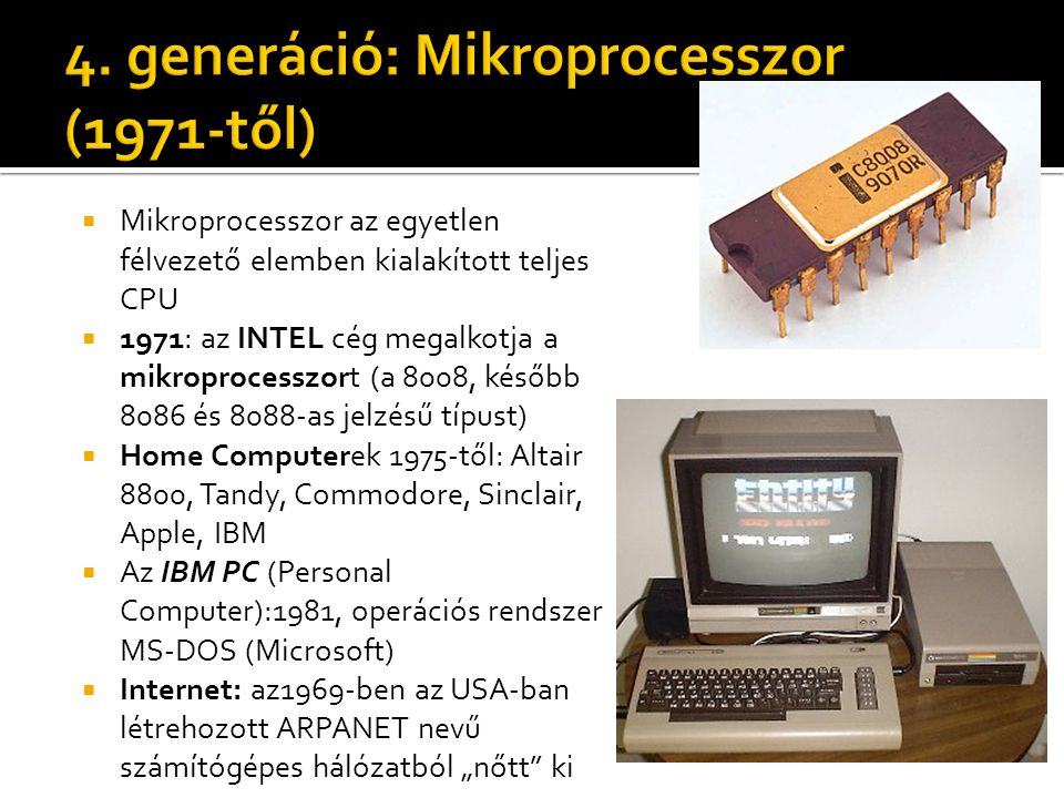 4. generáció: Mikroprocesszor (1971-től)