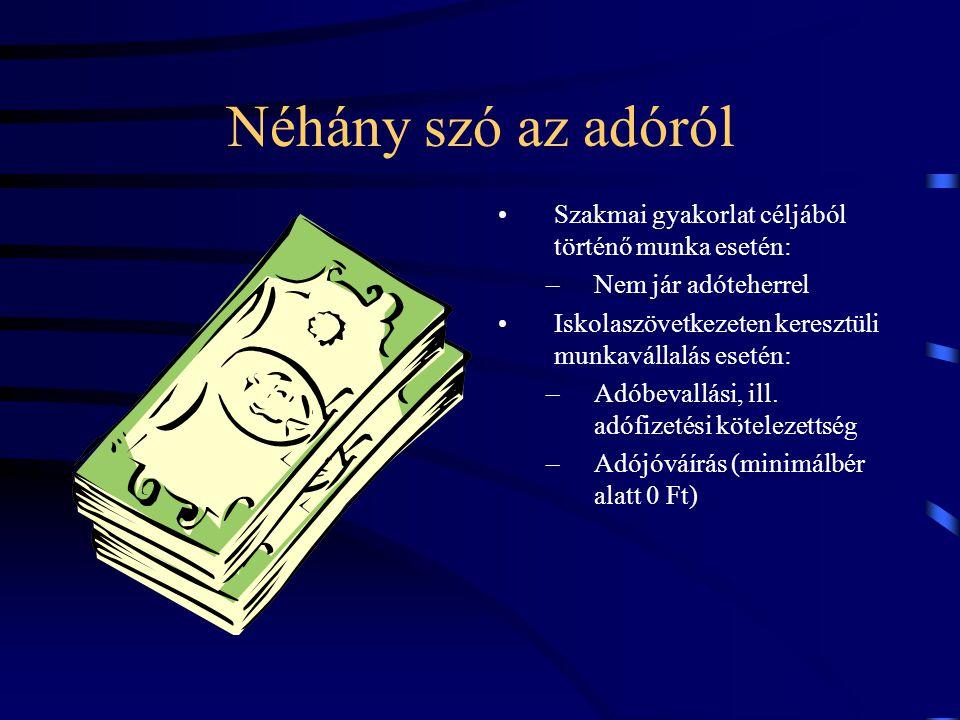 Néhány szó az adóról Szakmai gyakorlat céljából történő munka esetén: