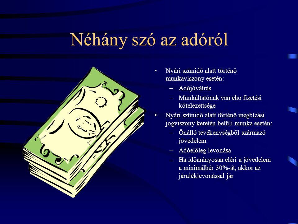 Néhány szó az adóról Nyári szünidő alatt történő munkaviszony esetén: