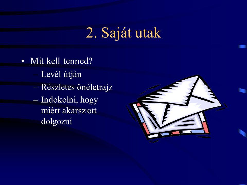 2. Saját utak Mit kell tenned Levél útján Részletes önéletrajz