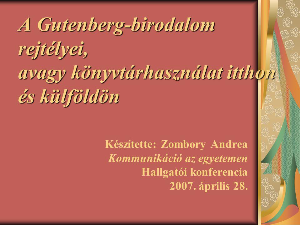 A Gutenberg-birodalom rejtélyei, avagy könyvtárhasználat itthon és külföldön