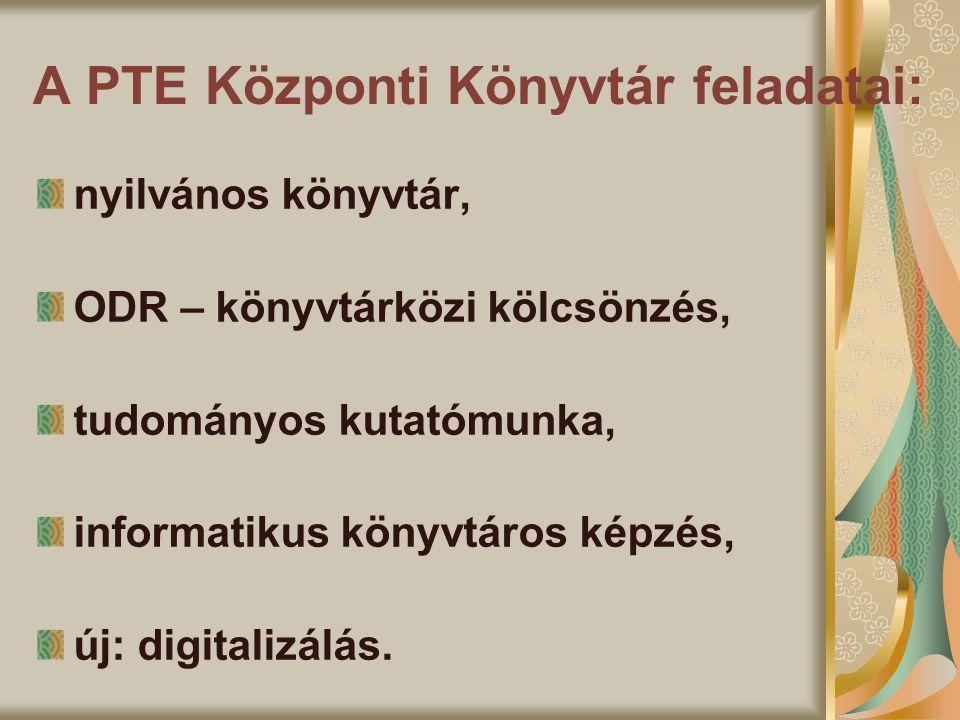 A PTE Központi Könyvtár feladatai: