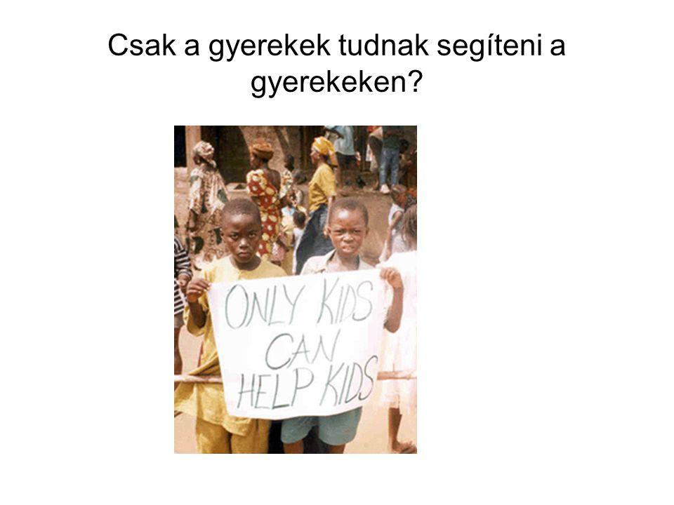 Csak a gyerekek tudnak segíteni a gyerekeken