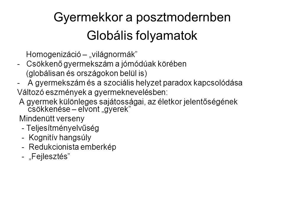 Gyermekkor a posztmodernben Globális folyamatok