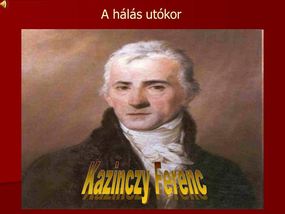 A hálás utókor Kazinczy Ferenc