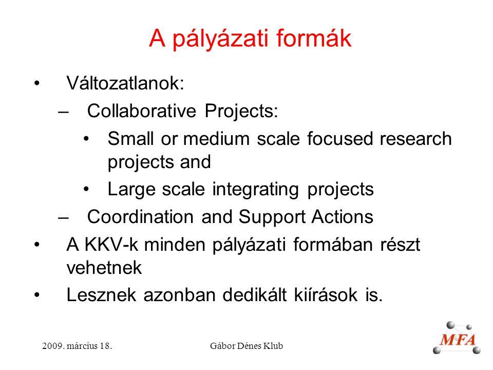A pályázati formák Változatlanok: Collaborative Projects: