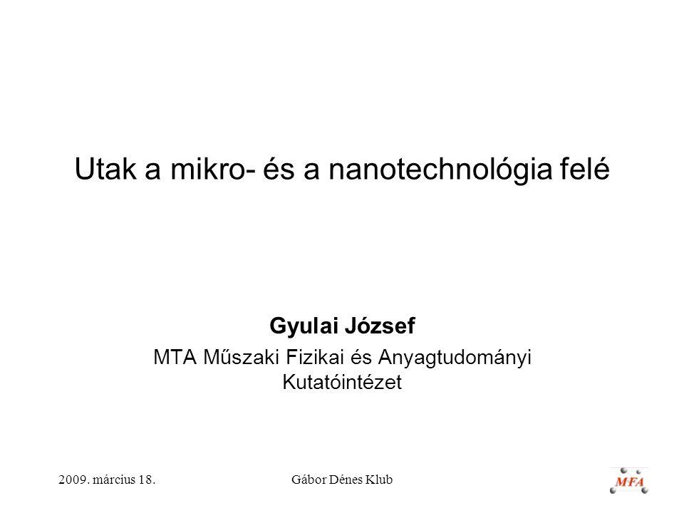 Utak a mikro- és a nanotechnológia felé