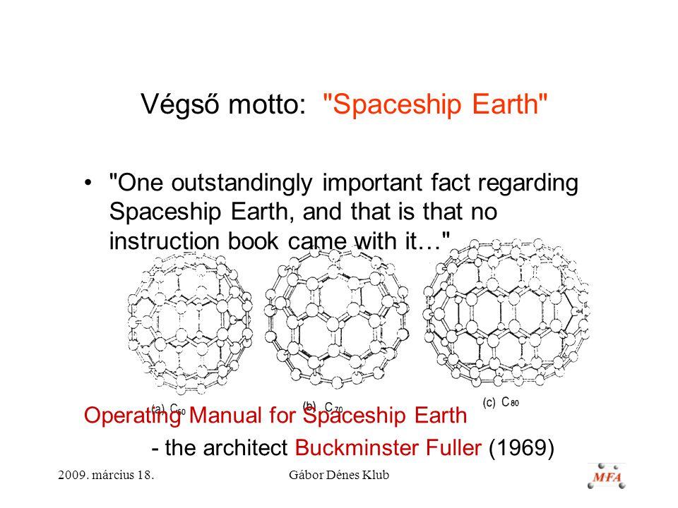 Végső motto: Spaceship Earth