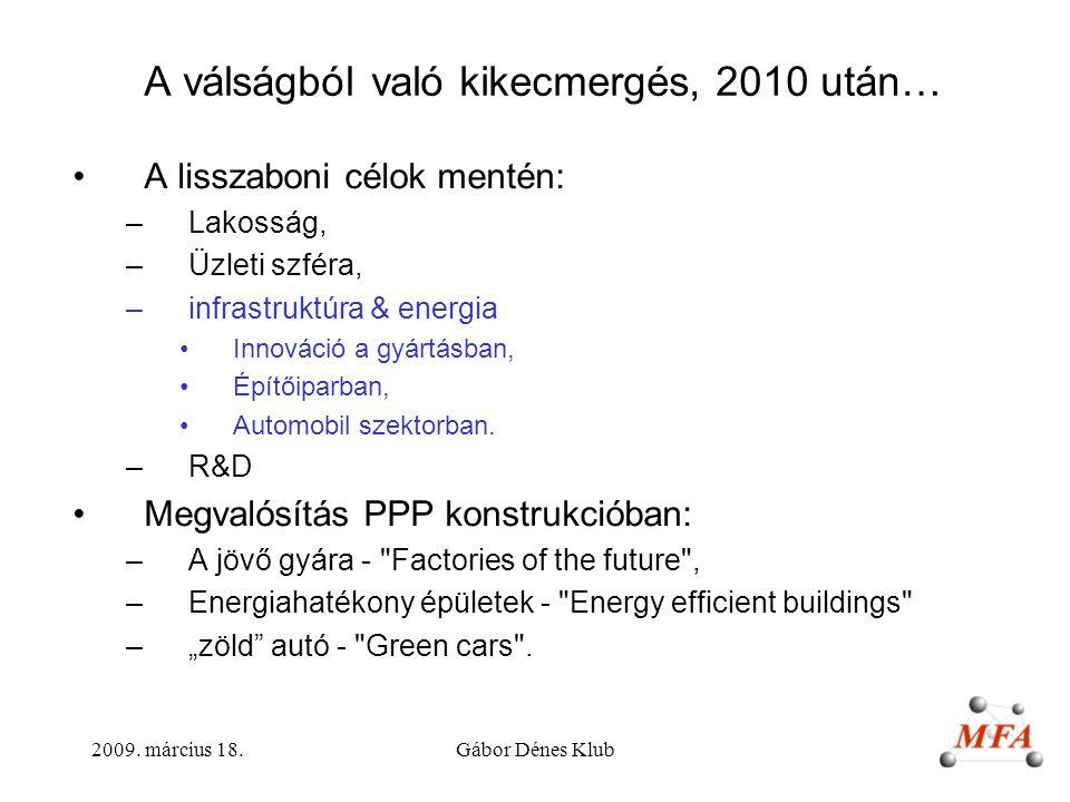 A válságból való kikecmergés, 2010 után…