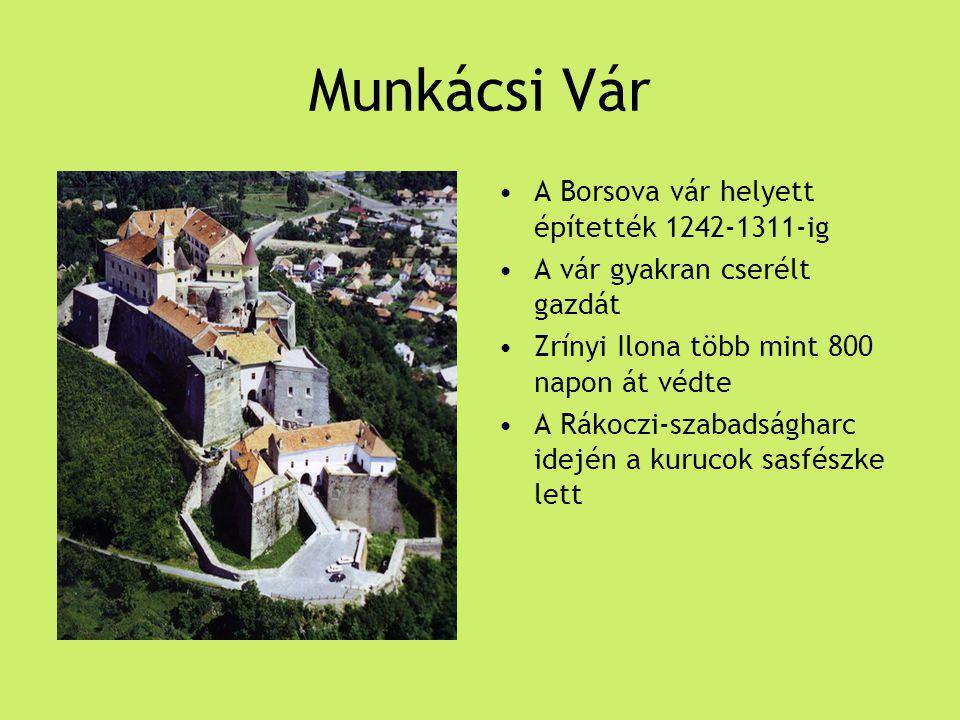 Munkácsi Vár A Borsova vár helyett építették 1242-1311-ig