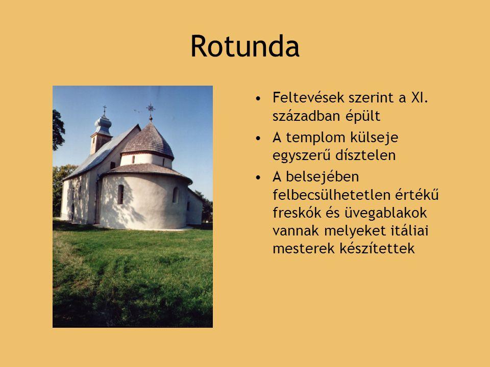 Rotunda Feltevések szerint a XI. században épült