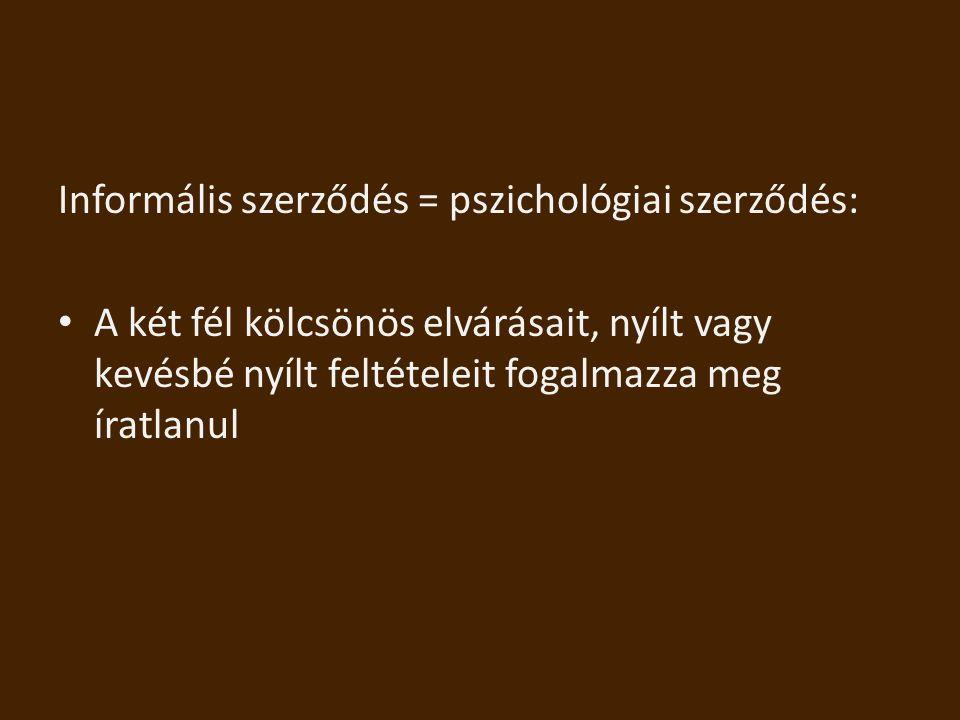 Informális szerződés = pszichológiai szerződés: