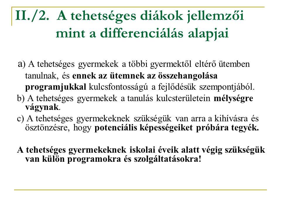 II./2. A tehetséges diákok jellemzői mint a differenciálás alapjai